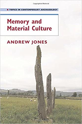 Book Memory and Material Culture (Topics in Contemporary Archaeology)