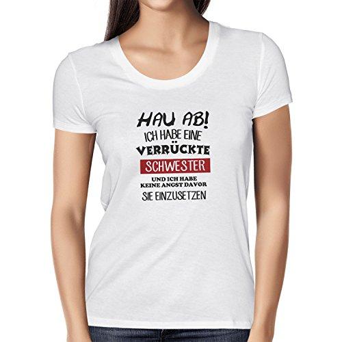 Texlab Hau ab! Ich Habe eine Verrückte Schwester - Damen T-Shirt, Größe L, Weiß