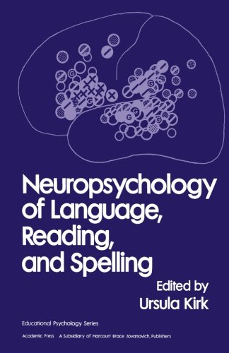 Neuropsychology of Language, Reading and Spelling by Academic Press