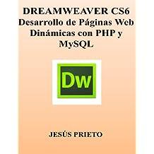 DREAMWEAVER CS6. Desarrollo de Paginas Web Dinamicas con PHP y MySQL (Spanish Edition)