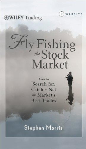Fly Fishing the Stock Market: How to Search for, Catch, and Net the Market's Best - Drag Stock Cars Pro