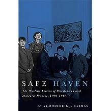 Safe Haven: The Wartime Letters of Ben Barman and Margaret Penrose, 1940-1943