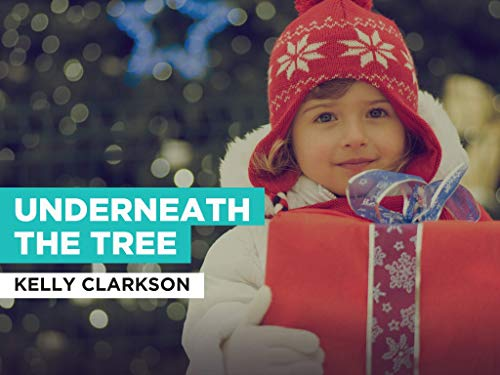 Underneath The Tree in the Style of Kelly Clarkson
