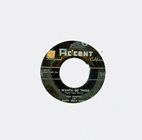 I Wanta Go There | Believing - Bob Hunter (Accent Records 1955) Excellent - Vintage 45 RPM Vinyl Record