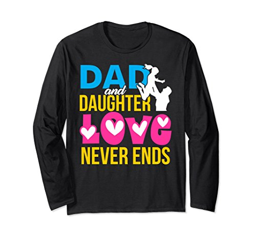 Unisex Dad and Daughter Love Never Ends Long Sleeve Shirt Medium Black