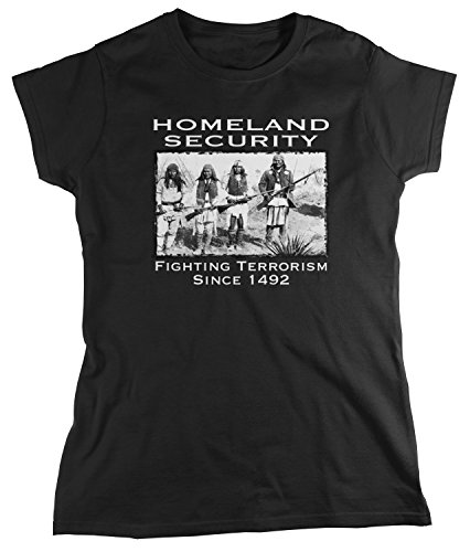 T-shirt Spirit Fighting (Amdesco Women's Native American Homeland Security Since 1492 T-Shirt, Black Medium)