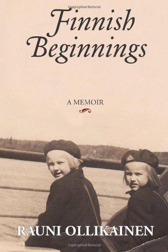 Finnish Beginnings: Memoir - A Childhood in Finland