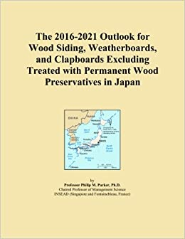 Book The 2016-2021 Outlook for Wood Siding, Weatherboards, and Clapboards Excluding Treated with Permanent Wood Preservatives in Japan