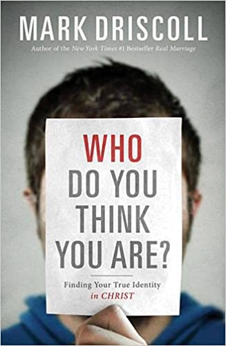 Who Do You Think You Are Finding Your True Identity In Christ