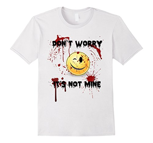 Mens Don't Worry It's Not Mine Bloody Halloween Smiley T-Shirt 3XL (Bloody T-shirt Halloween)