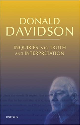 com inquiries into truth and interpretation philosophical  inquiries into truth and interpretation philosophical essays of donald davidson 2nd edition