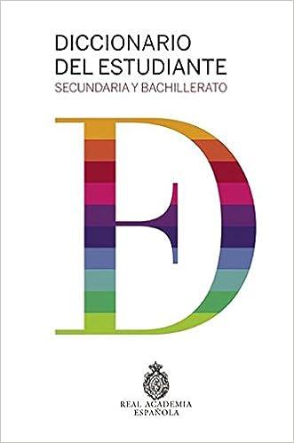 Diccionario Del Estudiante. Secundaria Y Bachillerato DICCIONARIOS RAE ESCOLAR - 9788430617494: Amazon.es: Real Academia Española: Libros