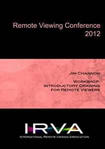 Jim Channon - Workshop: Introductory Drawing for Remote Viewers (IRVA 2012)