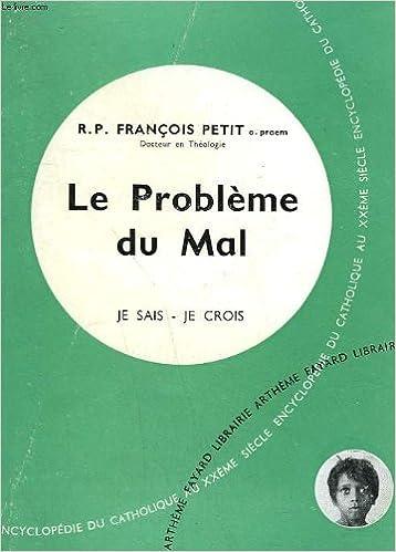 Livre audio gratuit Le probleme du mal. collection je sais-je crois n° 20. encyclopedie du catholique au xxeme siecle. B003UAKSIQ DJVU