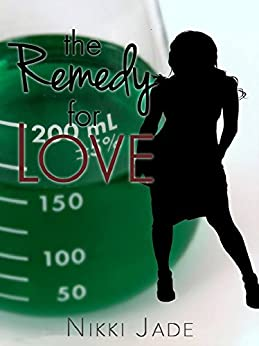 The Remedy for Love by [Jade, Nikki]