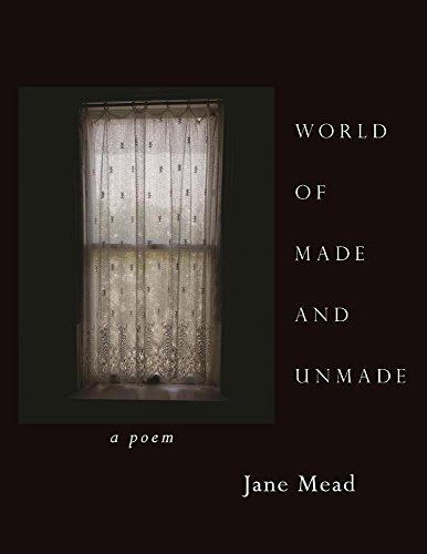 World of Made and Unmade by Alice James Books