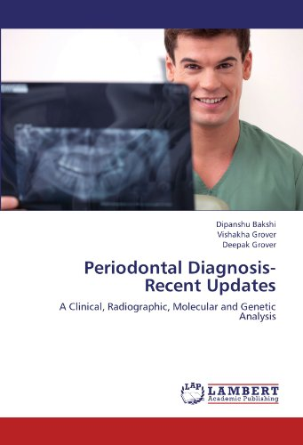 Periodontal Diagnosis-Recent Updates: A Clinical, Radiographic, Molecular and Genetic Analysis
