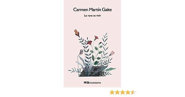 Lo raro es vivir: 38 (Compactos 50): Amazon.es: Martín Gaite, Carmen: Libros