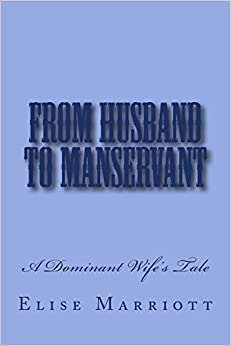 From Husband to Manservant: A Dominant Wife's Tale