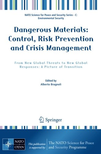 Dangerous Materials: Control,  Risk Prevention and Crisis Management: From New Global Threats to New Global Responses: A