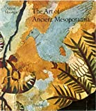 The Art of Ancient Mesopotamia; the Classical Art of the near East, Anton Moortgat, 0714813710