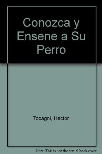 Descargar Libro Conozca Y Ensene A Su Perro Hector Tocagni