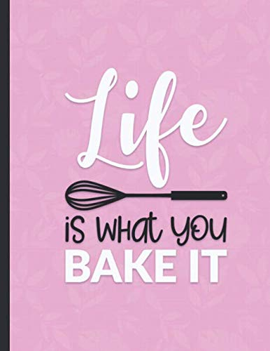 Life is What You Bake It: Bakery Order Form Notebook