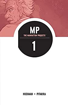 The Manhattan Projects Vol. 1 by [Hickman, Jonathan]