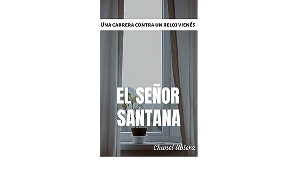 Amazon.com: El señor Santana (Spanish Edition) eBook: Chanel Ubiera: Kindle Store