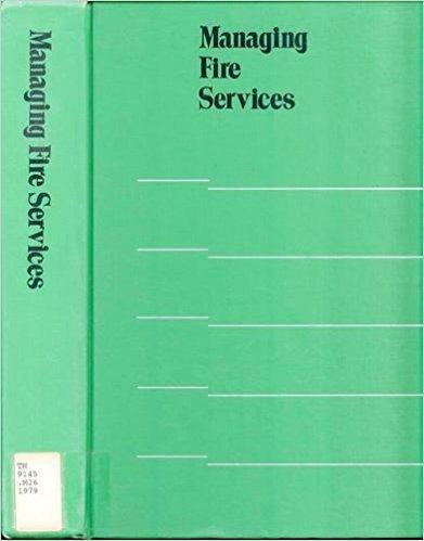 Managing Fire Services (Municipal Management Series)