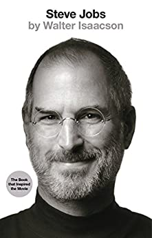 Steve Jobs: The Exclusive Biography by [Isaacson, Walter]