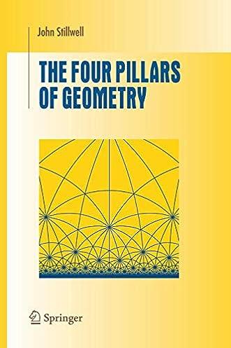 the four pillars of geometry undergraduate texts in mathematics rh amazon com