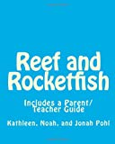 Reef and Rocketfish, Kathleen Pohl and Noah Pohl, 145374066X