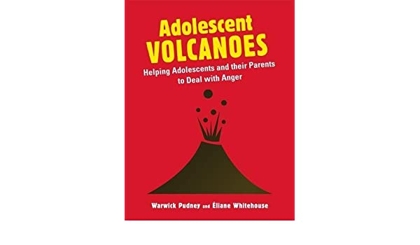 Adolescent Volcanoes Helping Adolescents And Their Parents To Deal
