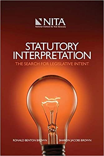 Book Statutory Interpretation: The Search for Legislative Intent by Ronald Benton Brown (2011-12-27)