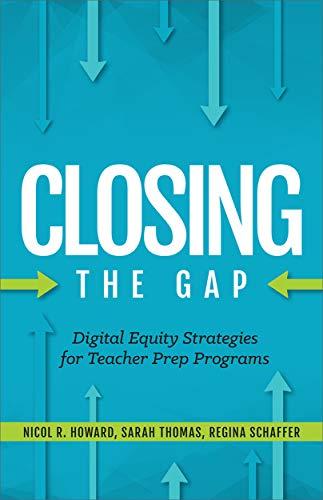 Closing the Gap: Digital Equity Strategies for Teacher Prep Programs (Programs Closing)