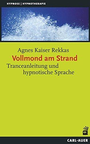 Vollmond am Strand: Tranceanleitung und hypnotische Sprache (Hypnose ...