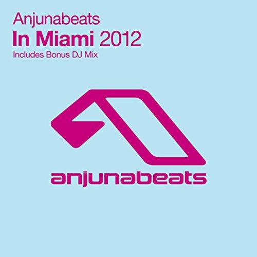 Anjunabeats In Miami: 2012 (US...