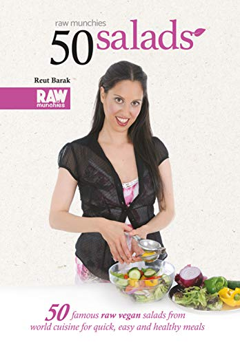 50 Salads - RawMunchies: 50 famous raw vegan salads from world cuisine, for quick, easy and healthy meals (Raw Munchies Cookbooks Book 4) by Reut Barak