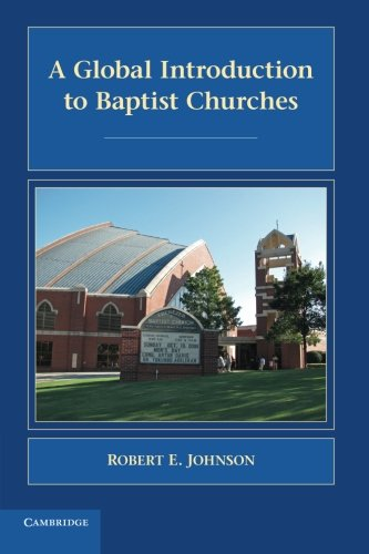 A Global Introduction to Baptist Churches (Introduction to Religion)