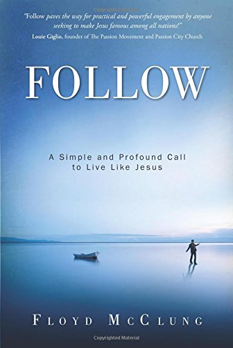 Download Follow: A Simple and Profound Call to Live Like Jesus pdf epub