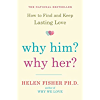 Why Him? Why Her?: Finding Real Love By Understanding Your Personality Type (English Edition)