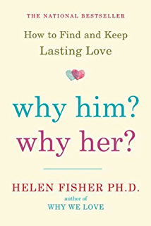 Why we love the nature and chemistry of romantic love kindle why him why her finding real love by understanding your personality type fandeluxe Images