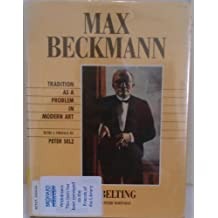 Max Beckmann: Tradition as a Problem in Modern Art by Hans Belting (1989-08-02)