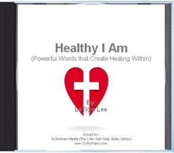 Healthy I Am (Powerful Words that Create Healing Within) (The Great I Am Self-Help Audios)