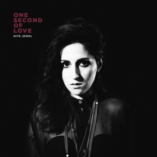 Nite Jewel - One Second Of Love - CD - FLAC - 2012 - PERFECT Download