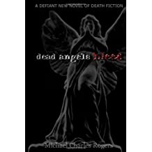 Dead Angels Bleed by Rogers, Michael Charles (2010) Paperback