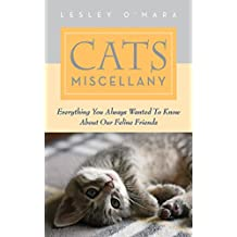 Cats Miscellany: Everything You Always Wanted to Know About Our Feline Friends (Books of Miscellany)