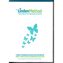 The Linden Method: Self Help Programme Inc DVD and CDs for Anxiety, Agoraphobia, Panic Attacks, ODC and Other Anxiety Related Disorders