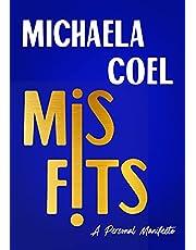 Misfits: A Personal Manifesto